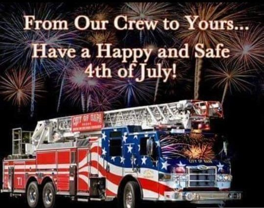ENJOY THE 4TH !!!!  FIREWORKS SAFETY IS EVERYONE'S CONCERN !!